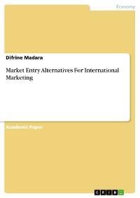 Cover Market Entry Alternatives For International Marketing