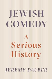 Cover Jewish Comedy: A Serious History