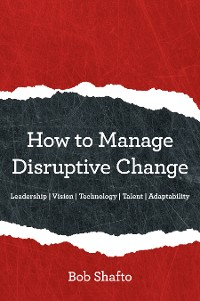 Cover How to Manage Disruptive Change