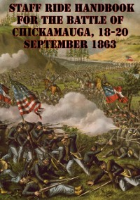 Cover Staff Ride Handbook For The Battle Of Chickamauga, 18-20 September 1863 [Illustrated Edition]