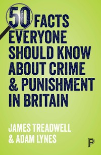 Cover 50 Facts Everyone Should Know About Crime and Punishment