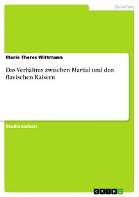 Cover Das Verhältnis zwischen Martial und den flavischen Kaisern