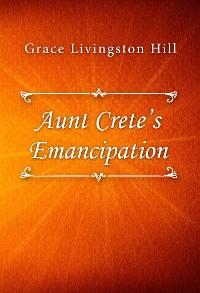 Cover Aunt Crete's Emancipation