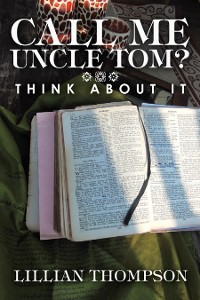 Cover Call Me Uncle Tom?