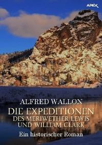 Cover DIE EXPEDITIONEN DES MERIWETHER LEWIS UND WILLIAM CLARK