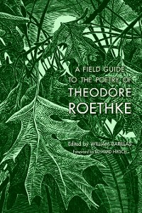 Cover A Field Guide to the Poetry of Theodore Roethke