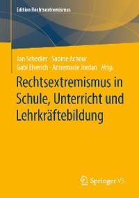 Cover Rechtsextremismus in Schule, Unterricht und Lehrkräftebildung