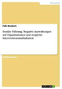 Cover Dunkle Führung. Negative Auswirkungen auf Organisationen und mögliche Interventionsmaßnahmen