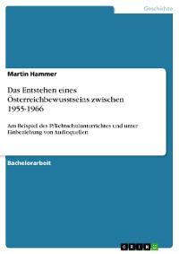 Cover Das Entstehen eines Österreichbewusstseins zwischen 1955-1966