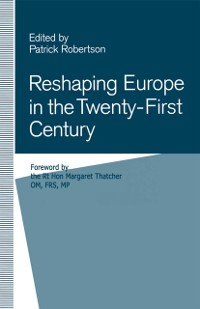 Cover Reshaping Europe in the Twenty-First Century