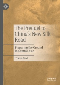 Cover The Prequel to China's New Silk Road