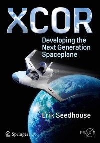 Cover XCOR, Developing the Next Generation Spaceplane