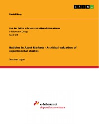 Cover Bubbles in Asset Markets - A critical valuation of experimental studies