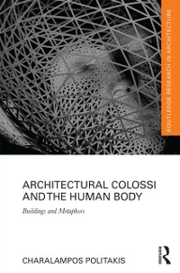 Cover Architectural Colossi and the Human Body