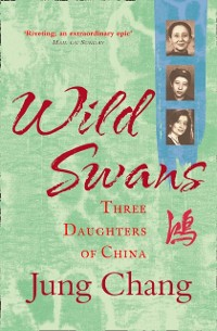 Cover Wild Swans: Three Daughters of China
