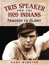 Cover Tris Speaker and the 1920 Indians