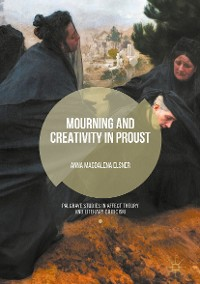 Cover Mourning and Creativity in Proust