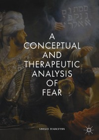 Cover A Conceptual and Therapeutic Analysis of Fear