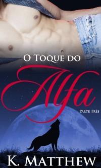 Cover O Toque do Alfa: Parte Tres