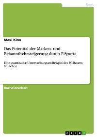 Cover Das Potential der Marken- und Bekanntheitssteigerung durch E-Sports