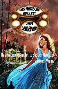 Cover Das magische Amulett #54: Der Fluch der schönen Myrna