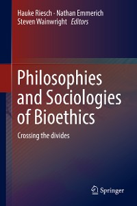Cover Philosophies and Sociologies of Bioethics