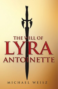 Cover The Will of Lyra Antoinette