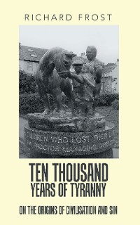 Cover Ten Thousand Years of Tyranny
