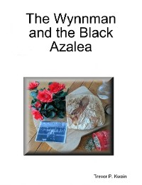 Cover The Wynnman and the Black Azalea