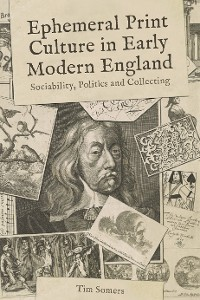 Cover Ephemeral Print Culture in Early Modern England