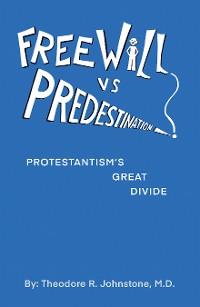 Cover Free Will Vs Predestination