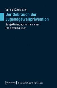 Cover Der Gebrauch der Jugendgewaltprävention
