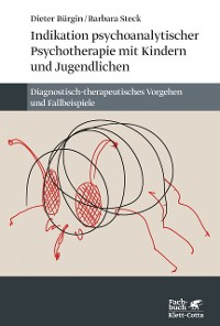 Cover Indikation psychoanalytischer Psychotherapie mit Kindern und Jugendlichen