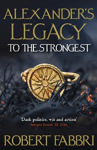 Cover Alexander's Legacy: To The Strongest