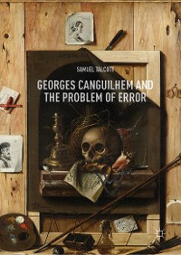 Cover Georges Canguilhem and the Problem of Error