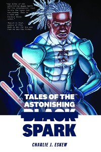 Cover Tales of the Astonishing Black Spark