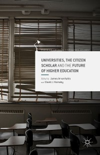 Cover Universities, the Citizen Scholar and the Future of Higher Education