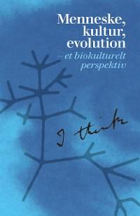 Cover Menneske, kultur, evolution