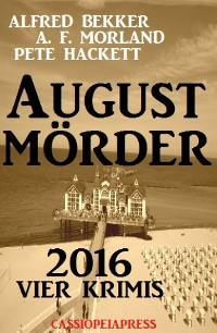 Cover August-Mörder 2016: Vier Krimis