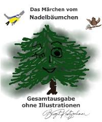 Cover Das Märchen vom Nadelbäumchen - Gesamtausgabe