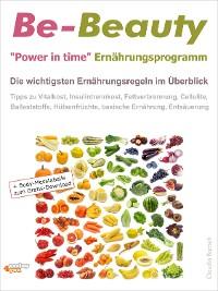 """Cover Be-Beauty """"Power in time"""" Ernährungsprogramm. Die wichtigsten Ernährungsregeln im Überblick."""