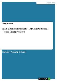 Cover Jean-Jacques Rousseau: ‹‹Du Contrat Social›› – eine Interpretation