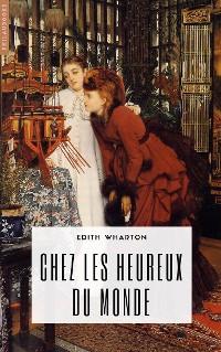 Cover Chez les heureux du monde (annoté)