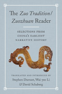 Cover The <i>Zuo Tradition / Zuozhuan </i>Reader