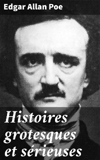 Cover Histoires grotesques et sérieuses
