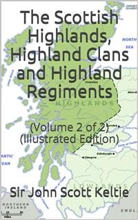 Cover The Scottish Highlands, Highland Clans and Highland Regiments, Volume II (of 2)
