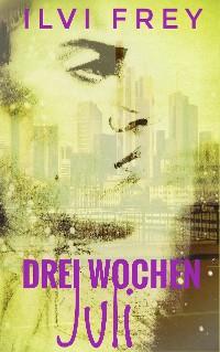 Cover Drei Wochen Juli