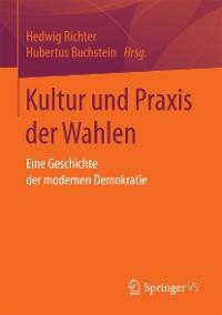 Cover Kultur und Praxis der Wahlen