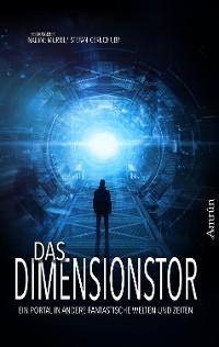 Cover Das Dimensionstor: Ein Portal in andere fantastische Welten und Zeiten