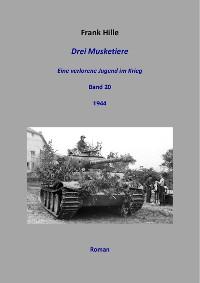 Cover Drei Musketiere - Eine verlorene Jugend im Krieg, Band 20
